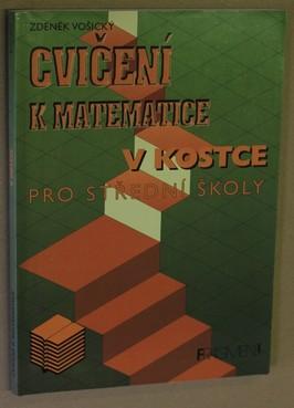 náhled knihy - Cvičení k Matematice v kostce : pro střední školy