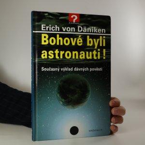 náhled knihy - Bohové byli astronauti! Současný výklad dávných pověstí