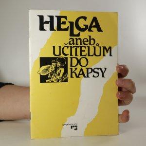 náhled knihy - Helga, aneb, Učitelům do kapsy