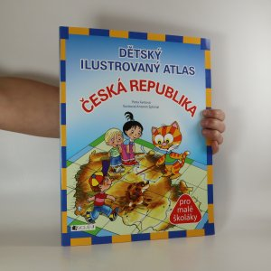 náhled knihy - Dětský ilustrovaný atlas. Česká republika