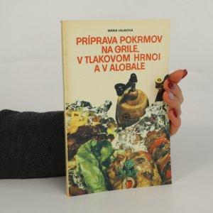 náhled knihy - Príprava pokrmov na grile, v tlakovom hrnci a v alobale