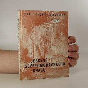 náhled knihy - Jeskyně Severomoravského krasu. Jesenický, Mladečský, Javoříčský a Hranický kras
