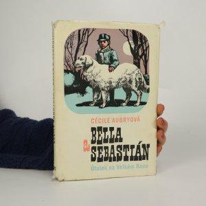náhled knihy - Bella a Sebastián. Útulek na Velkém Baou