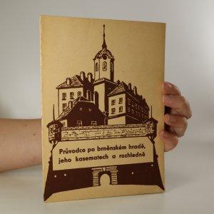 náhled knihy - Průvodce po brněnském hradě, jeho kasematech a rozhledně