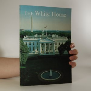 náhled knihy - The White House. An Historic Guide