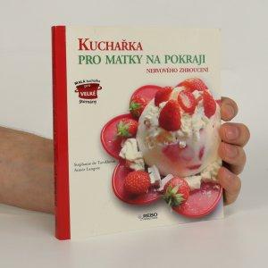 náhled knihy - Kuchařka pro matky na pokraji nervového zhroucení