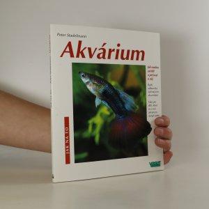 náhled knihy - Akvárium. Jak snadno zařídit a pečovat o něj