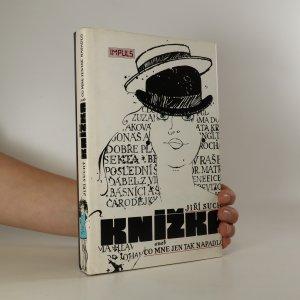 náhled knihy - Knížka, aneb Co mne jen tak napadlo