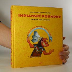 náhled knihy - Indiánské pohádky. Pohádky, báje a pověsti severoamerických indiánů