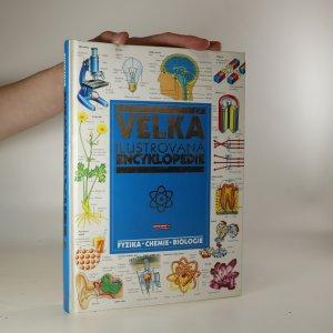 náhled knihy - Velká ilustrovaná encyklopedie. Fyzika, chemie, biologie