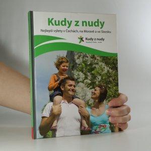 náhled knihy - Kudy z nudy. Nejlepší výlety v Čechách, na Moravě a ve Slezsku