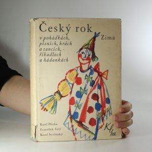 náhled knihy - Český rok v pohádkách, písních, hrách a tancích, říkadlech a hádankách. Zima