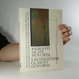 náhled knihy - Padesáti hlasy hovořím. Antologie současné slovinské poezie (2000-2012) (asi podpis)