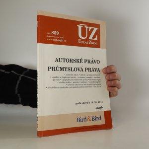 náhled knihy - Úplné znění: Autorské právo, Průmyslová práva podle stavu k 10. 10. 2011