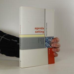 náhled knihy - Agenda setting. Nastolování agendy. Masová média a veřejné mínění
