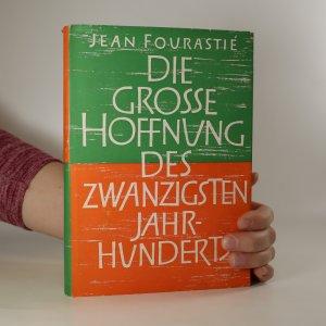 náhled knihy - Die große Hoffnung des 20. Jahrhunderts