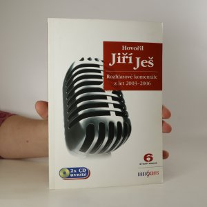 náhled knihy - Hovořil Jiří Ješ. Rozhlasové komentáře z let 2003-2006 (bez CD)