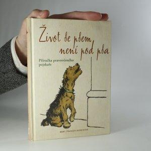 náhled knihy - Život se psem není pod psa. Příručka pravověrného pejskaře