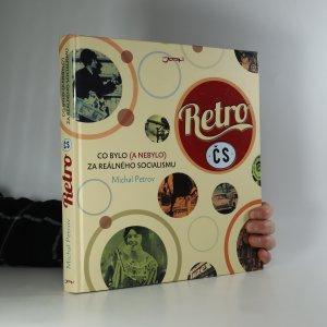 náhled knihy - Retro ČS. Co bylo (a nebylo) za reálného socialismu