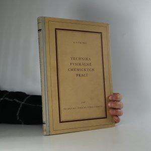 náhled knihy - Technika fysikálně chemických prací