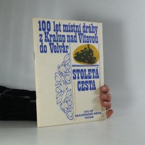 náhled knihy - Stoletá cesta. 100 let místní dráhy z Kralup nad Vltavou do Velvar