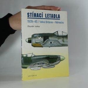 náhled knihy - Stíhací letadla. 1939-45. Velká Británie - Německo