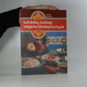 náhled knihy - Lahôdky indickej vegetariánskej kuchyne