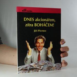 náhled knihy - Dnes akcionářem, zítra boháčem!
