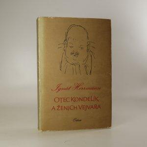 náhled knihy - Otec Kondelík a ženich Vejvara. Drobné příběhy ze života spořádané pražské rodiny