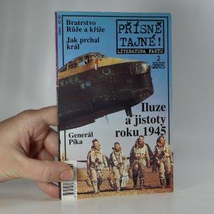 náhled knihy - Přísně tajné! Literatura faktu. Iluze a jistoty roku 1945 (2/2005, 1 svazek)