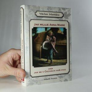 náhled knihy - Jak miluje Anna Marie aneb Jak se v Čechách vaří pivo