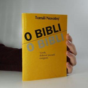 náhled knihy - O Bibli. Vznik, dobové pozadí, exegeze