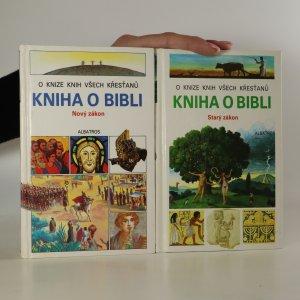 náhled knihy - Kniha o Bibli. Nový zákon. Starý zákon. (2 svazky)