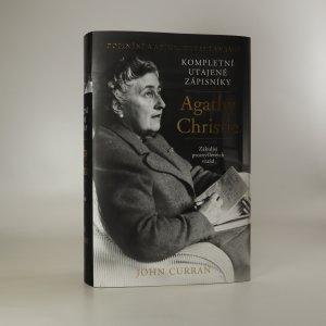 náhled knihy - Kompletní utajené zápisníky Agathy Christie. Zákulisí promyšlených vražd