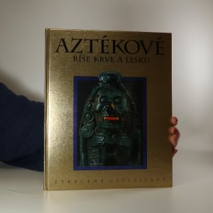 náhled knihy - Aztékové. Říše krve a lesku