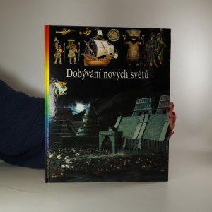 náhled knihy - Ilustrované dějiny světa 8. Dobývání nových světů