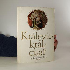 náhled knihy - Králevic, král, císař. Vyprávění o Karlu IV.