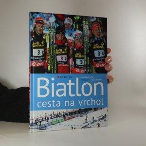 náhled knihy - Biatlon. Cesta na vrchol