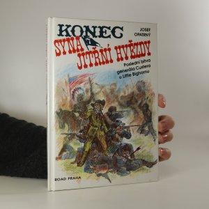 náhled knihy - Konec syna Jitřní hvězdy. Poslední bitva generála Custera u Little Bighornu