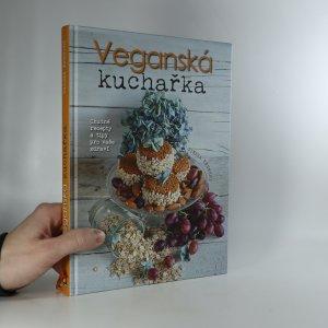 náhled knihy - Veganská kuchařka. Chutné recepty a tipy pro vaše zdraví