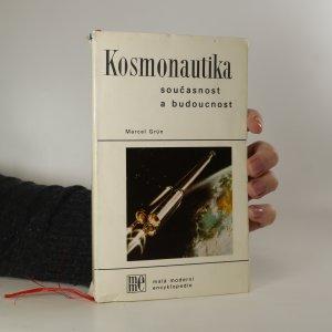 náhled knihy - Kosmonautika. Současnost a budoucnost (poškozeno, viz foto)