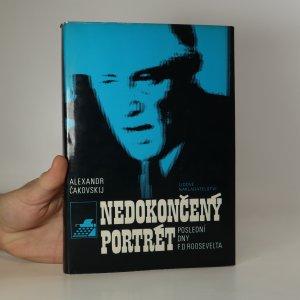 náhled knihy - Nedokončený portrét. Poslední dny F.D. Roosevelta