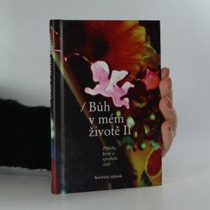 náhled knihy - Bůh v mém životě II. Příběhy, které se opravdu staly