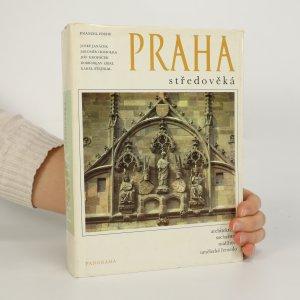 náhled knihy - Praha středověká. Architektura, sochařství, malířství, umělecké řemeslo