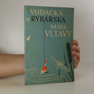 náhled knihy - Vodácká a rybářská mapa Vltavy. Měřítko: 1 : 30000