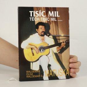náhled knihy - Tisíc mil, těch tisíc mil (podpisy)