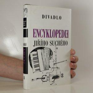 náhled knihy - Encyklopedie Jiřího Suchého. Sv.8: Divadlo