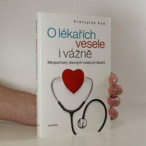 náhled knihy - O lékařích vesele i vážně. Miniportréty slavných českých lékařů