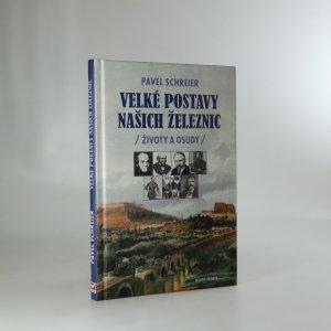 náhled knihy - Velké postavy našich železnic