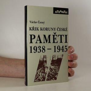 náhled knihy - Křik Koruny české. Paměti 1938-1945